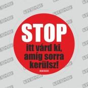 Stop - Itt várd ki, amíg sorra kerülsz padlómatrica 20 cm átmérőtől
