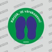 Kérjük itt várakozzon! ( zöld-kék ) padlómatrica 20 cm átmérőtől