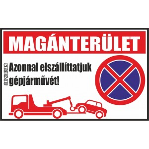 Magánterület, azonnal elszállíttatjuk gépjárművét jelzés, matrica, tábla, (piros) 10×6 cm-től