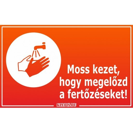 Moss kezet, hogy megelőzd a fertőzéseket! matrica, tábla 10×6 cm-től