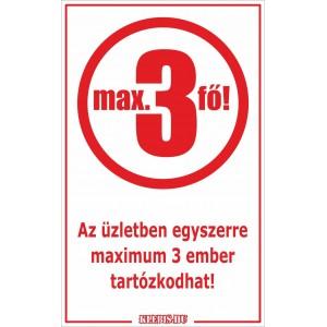 Az üzletben egyszerre maximum 3 ember tartózkodhat! matrica, tábla 6×10 cm-től