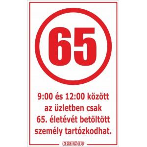 9:00 és 12:00 között az üzletben csak 65. életévét betöltött személy tartózkodhat. matrica, tábla 6×10 cm-től