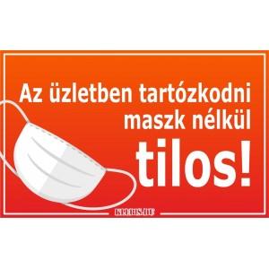 Az üzletben tartózkodni maszk nélkül tilos! matrica, tábla 10×6 cm-től